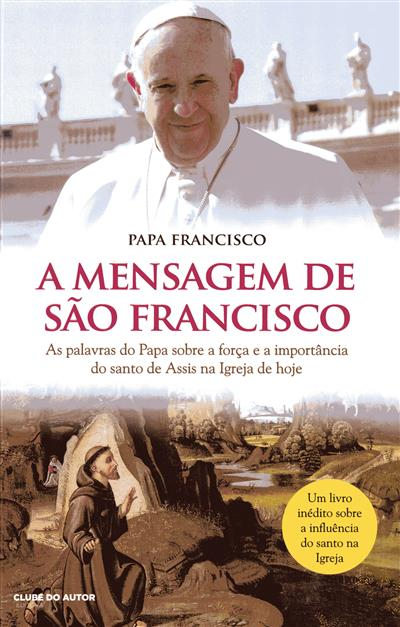 A mensagem de São Francisco (Papa Francisco)
