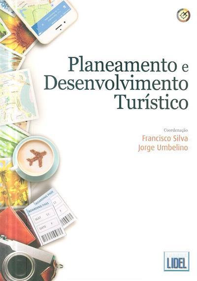 Planeamento e desenvolvimento turístico (coord. Francisco Silva, Jorge Umbelino)