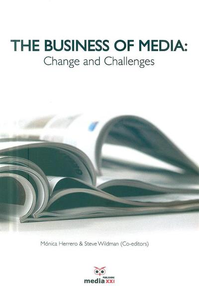 The business of media (Paulo Faustino... [et al.])