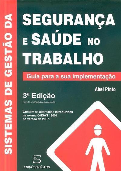 Sistemas de gestão da segurança e saúde no trabalho (Abel Pinto)