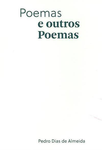 Poemas e outros poemas (Pedro Dias de Almeida)