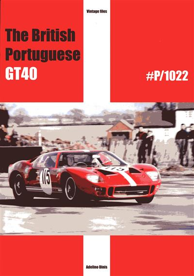 The British Portuguese GT40 (Adelino Dinis)