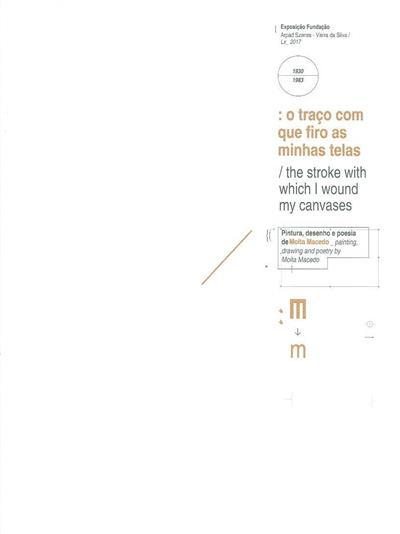 : o traço com que firo as minhas telas (curadoria Fernando António Baptista Pereira)