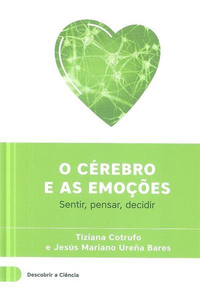 O cérebro e as emoções (Tiziana Cotrufo, Jesús Mariano Ureña Bares)