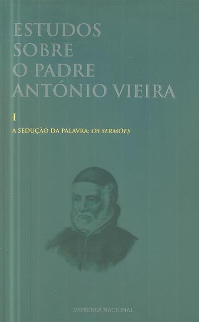 Estudos sobre o Padre António Vieira (org. Arnaldo do Espírito Santo... [et al.])
