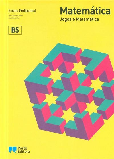 Matemática B5 (Maria Augusta Neves, Jorge Nuno Silva)