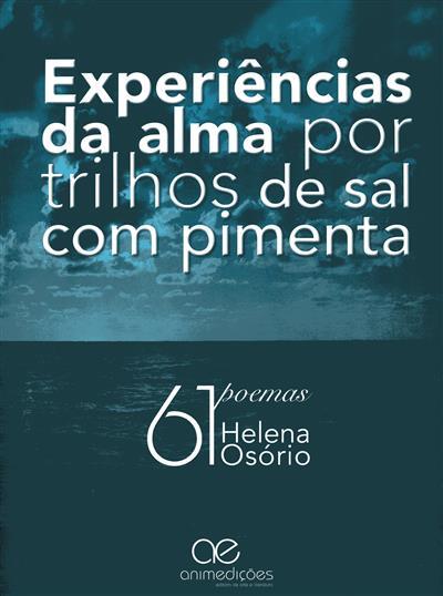 Experiências da alma por trilhos de sal com pimenta (Helena Osório)