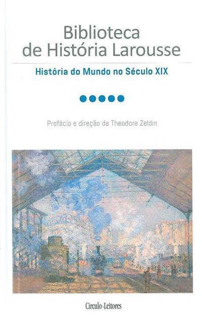 História do mundo no século XIX (dir. cient. e pref. Theodore Zeldin)