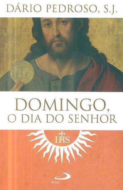 Domingo, o dia do Senhor (Dário Pedroso)
