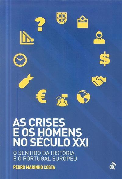 As crises e os homens no século XXI (Pedro Marinho Costa)
