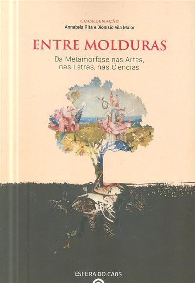 Entre molduras (coord. Annabela Rita, Dionísio Vila Maior)