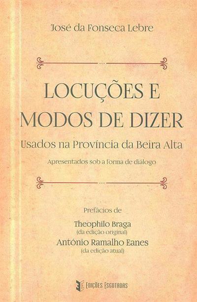 Locuções e modos de dizer usados na província da Beira Alta apresentados sob a forma de diálogo (José da Fonseca Lebre)