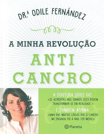 A minha revolução anti cancro (Odile Fernández)