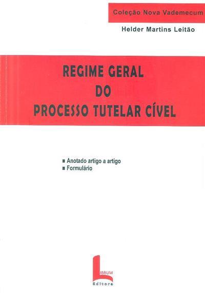 Regime geral do processo tutelar cível (Helder Martins Leitão)
