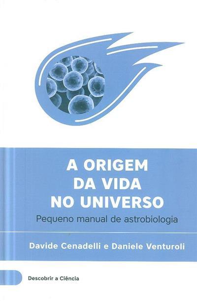 A origem da vida no universo (Davide Cenadelli, Daniele Venturoli)