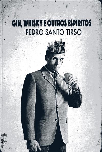 Gin, whisky e outros espíritos (Pedro Santo-Tirso)
