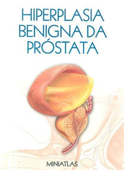 Hiperplasia benigna da próstata (Luis Raúl Lépori)