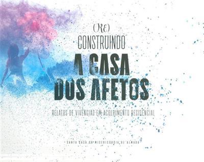 (Re)construido a casa dos afetos (textos António Coimbra de Matos... [et al.])