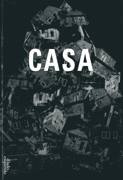 Casa (Adriana Schlittler Kausch... [et al.] )