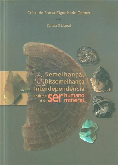Semelhança, dissemelhança  interdepêndência entre o ser humano e o ser mineral (Celso de Sousa Figueiredo Gomes)