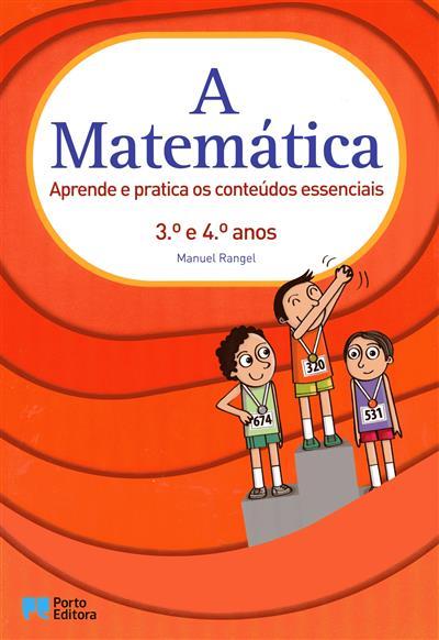 A matemática, aprende e pratica os conteúdos essenciais (Manuel Rangel)