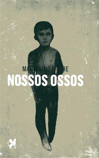 Nossos ossos (Marcelino Freire)