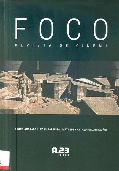 Foco, revista de cinema (org. Bruno Andrade, Lucas Baptista, Matheus Cartaxo)