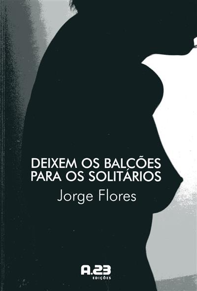 Deixem os balcões para os solitários (Jorge Flores)