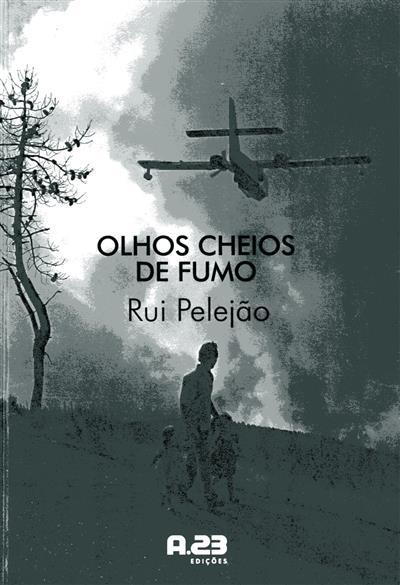 Olhos cheios de fumo (Rui Pelejão)