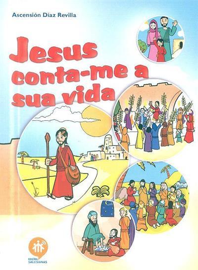 Jesus conta-me a sua vida (Ascensión Diaz Revilla)