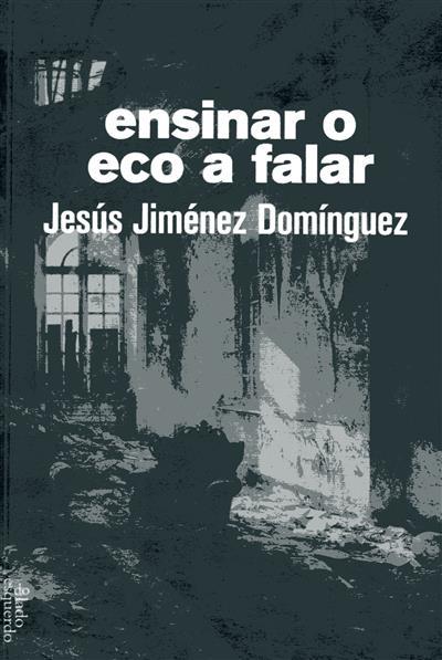 Ensinar o eco a falar (Jesús Jiménez Domínguez)