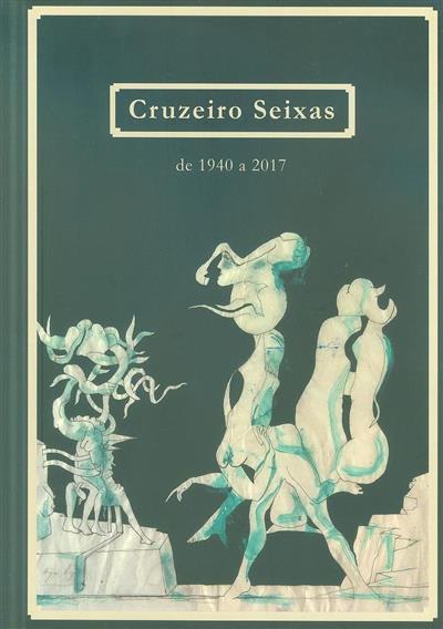Cruzeiro Seixas de 1940 a 2017 (org. Galeria o Rastro, Artview)