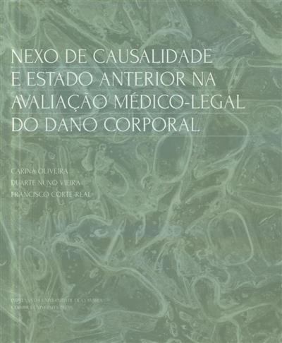 Nexo de causalidade e estado anterior na avaliação médico-legal do dano corporal (Carina Oliveira, Duarte Nuno Vieira, Francisco Corte-Real)