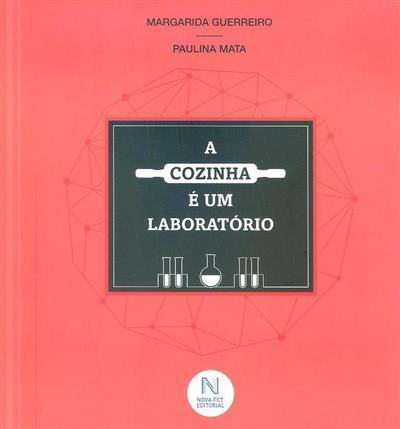 A cozinha é um laboratório (Margarida Guerreiro, Paulina Mata)