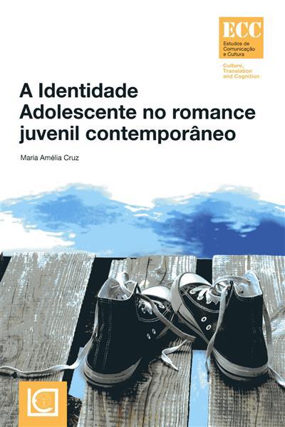 A identidade adolescente no romance juvenil contemporâneo (Maria Amélia Cruz)