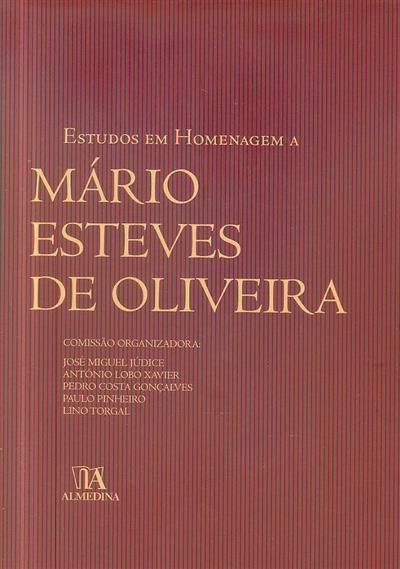 Estudos de homenagem a Mário Esteves de Oliveira (org. José Miguel Júdice... [et al.])