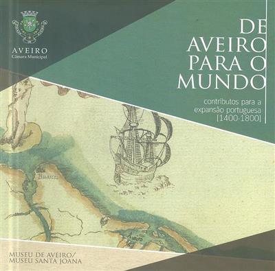 De Aveiro para o mundo (investigação e textos Rodrigues Pereira... [et. al.])