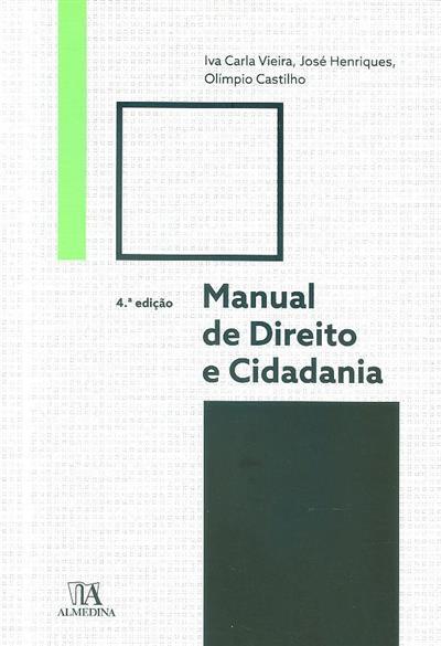 Manual de direito e cidadania (Iva Carla Vieira, José Henriques, Olímpio Castilho)