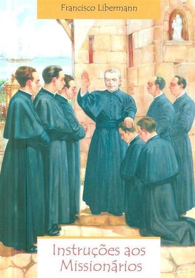 Instruções aos missionários (Francisco Maria Paulo Libermann)