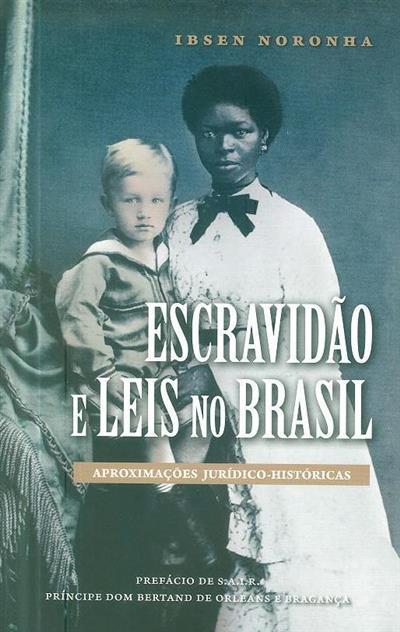 Escravidão e leis no Brasil (Ibsen Noronha)
