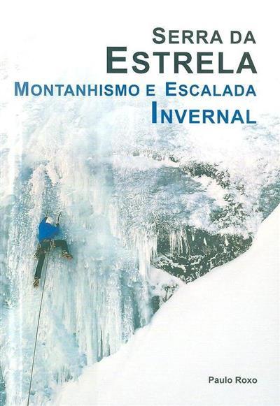 Serra da Estrela, montanhismo e escalada invernal (Paulo Roxo)