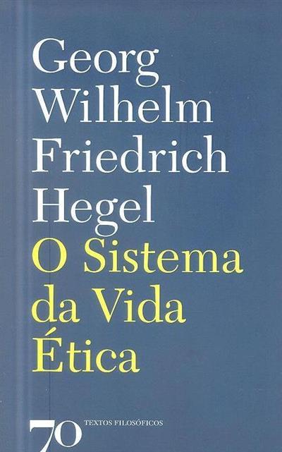O sistema da vida ética (Georg Wilhelm Friedrich Hegel)
