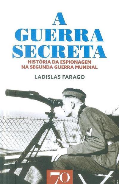 A guerra secreta (Ladislas Farago)