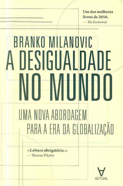 A desigualdade no mundo (Branko Milanovic)