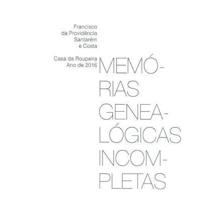 Memórias genealógicas incompletas (Francisco da Providência Santarém e Costa)