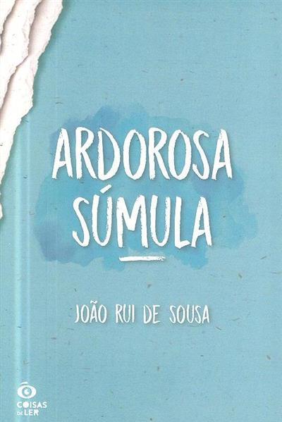 Ardorosa súmula (João Rui de Sousa)