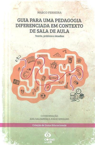 Guia para uma pedagogia diferenciada em contexto de sala de aula (Marco Ferreira)