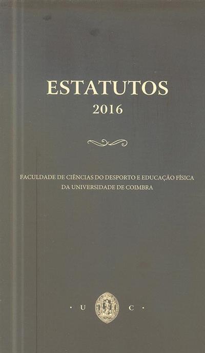 Estatutos, 2016 (Faculdade de Ciências do Desporto e Educação Física da Universidade de Coimbra)