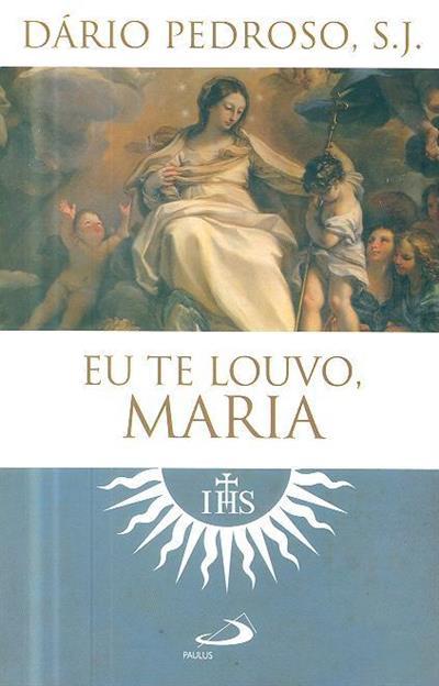 Eu te louvo Maria (Dário Pedroso)
