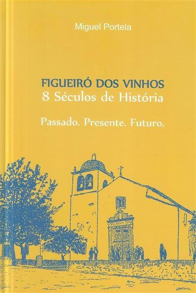 Figueiró dos Vinhos, 8 séculos de história (Miguel Portela)